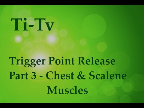 Trigger Point Release Part 3 - Chest and Scalene Muscles