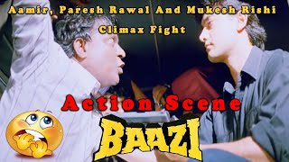 Aamir, Paresh Rawal And Mukesh Rishi Climax Fight | Action Scene | Baazi Bollywood Movie