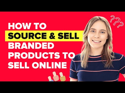 How to source and sell branded products online