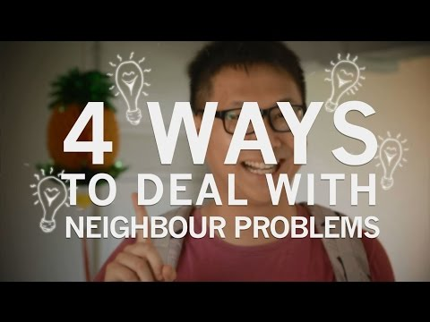 4 Ways To Deal With Neighbour Problems | Web Originals | Talking Point