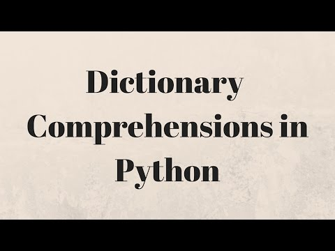 Dictionary Comprehensions in Python