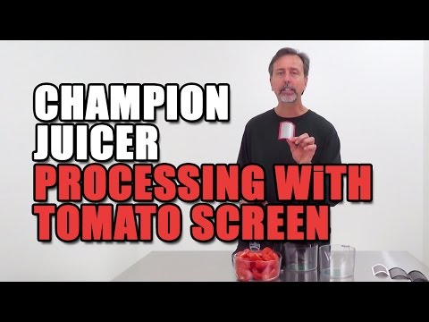 Champion Juicer Processing with the Tomato Screen