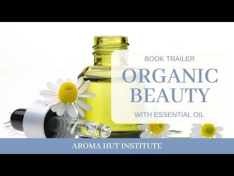 Organic Beauty With Essential Oil Book Trailer