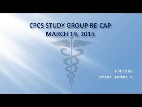CPCS Exam Study Group Re-Cap 03/19/2015