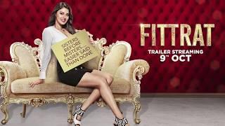 Amrita Sareen | Fittrat | Trailer Streaming 9th October | ALTBalaji