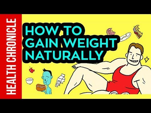How To Gain Weight Naturally - Healthy Weight Gain Tips