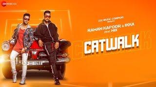 Catwalk - Official Music Video | Raman Kapoor & Ikka Ft. Nix