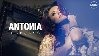 Download ANTONIA - Gresesc | Videoclip Oficial
