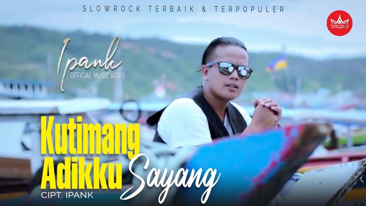 Download IPANK - Kutimang Adikku Sayang (Official Music Video) Album Slow Rock MP3 Gratis