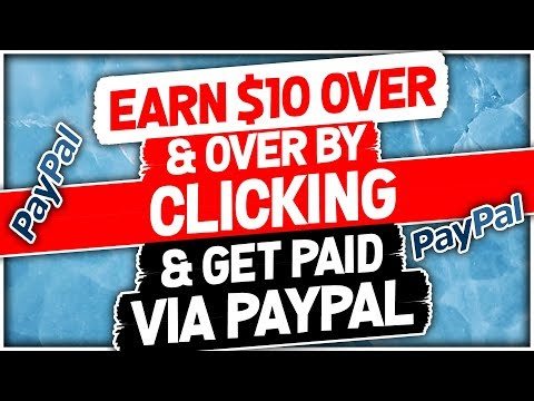 Earn $10 Over & Over By Clicking & Get Paid Via PayPal