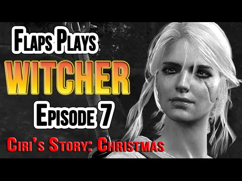 The Witcher 3 Wild Hunt Ep7 (Ciri's Story: The King Of The Wolves) Christmas Special!