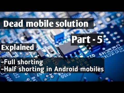 How to repair a dead mobile phone part -5    Explained concept of full shorting