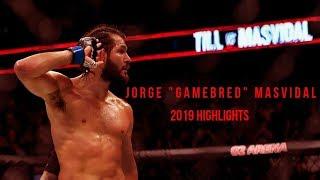 "Jorge ""GAMEBRED"" Masvidal 2019 Highlights (SCARFACE INSPIRED)"