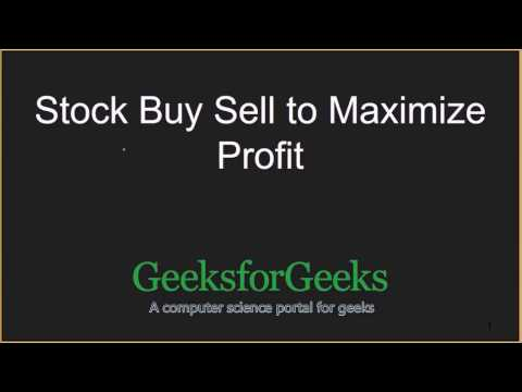 Stock Buy Sell to Maximize Profit | GeeksforGeeks
