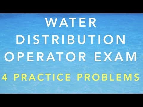 WATER DISTRIBUTION OPERATOR CERTIFICATION EXAM - 4 PRACTICE PROBLEMS