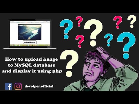 How to upload image to MySQL database and display it using php | devolper | Take it Easy
