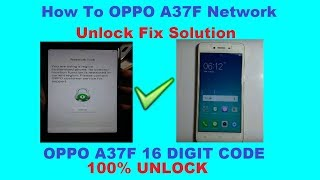 3 minutes, 30 seconds) Oppo A37F Network Unlock Solution