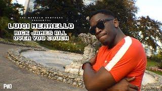 P110 - Luigi Merrello - Rick James All Over You Couch (The Merrello Brothers) [Music Video]