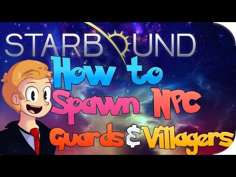 How to Spawn NPC Guards & Villagers in Starbound
