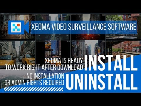 Xeoma Free Video Surveillance Software for Windows, Linux and Mac OSX: Installation / Uninstallation