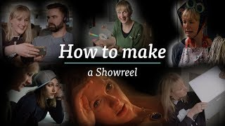 How to Make a Showreel