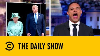 Donald Trump Receives a Royal Welcome In The UK   The Daily Show with Trevor Noah