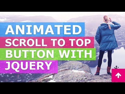 Animated Scroll To Top Button With jQuery -  Javascript Smooth Scroll To Top Of Page