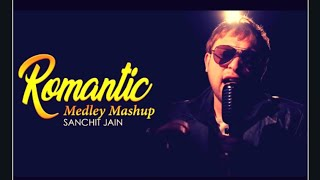 Romantic Medley Mashup ft. Sanchit Jain