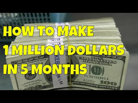How to Make a Million Dollars in 5 Months
