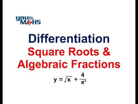 Differentiation : Square roots and algebraic fractions