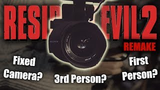 Resident Evil 2 Remake | 1st Person? 3rd Person? Fixed Camera? | Perspective | CHANGES ARE COMING