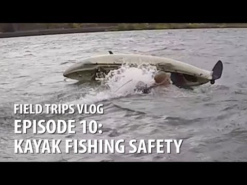 Kayak Fishing: Basic Safety Tips | #FieldTrips VLOG Ep 10