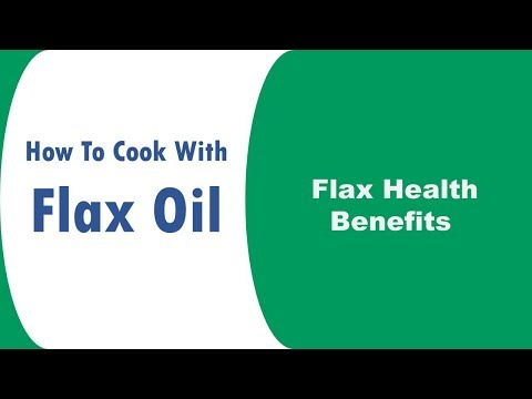 how to, Cook With Flax Oil |  Flax Health Benefits