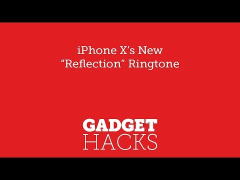 The Brand New 'Reflection' Ringtone on the iPhone X