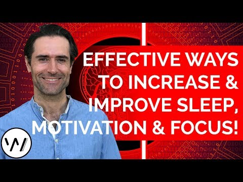 Effective Ways to Increase and Improve Sleep, Motivation and Focus!