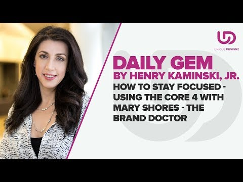 How to Stay Focused - Using The Core 4 With Mary Shores - The Brand Doctor