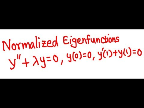 Diff Eqn: Finding normalized eigenfunctions of a bvp