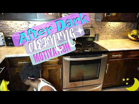 Clean with me 2018 | After Dark Ceaning | Cleaning Motivation