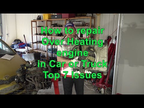 How to repair OverHeating engine Car or Truck. TOP 7 issues