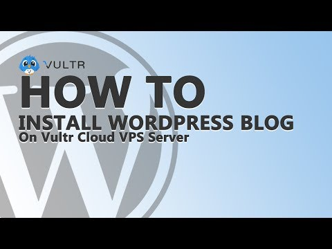 How to Install WordPress Blog on Vultr Cloud VPS Server