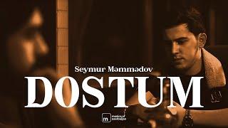 Seymur Memmedov - Dostum 2019 (Official Klip)