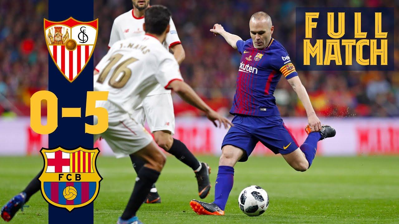 FULL MATCH: Sevilla 0 - 5 Barça (2018) INIESTA'S LAST CUP FINAL TRIUMPH!