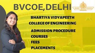 BVCOE DELHI | ADMISSION PROCEDURE | COURSES | FEES | PLACEMENTS
