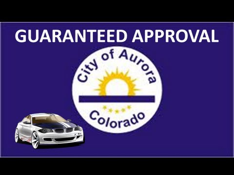 Aurora, CO Automobile Financing : Bad Credit Car Loans for No Money Down at Guaranteed Lowest Rates