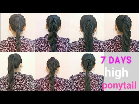 7 Ponytail Hairstyles For a Week | Easy Ponytails For Long/Medium Hair 2017