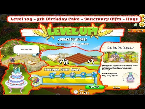 Hay Day - Level 109, Sanctuary Visitors, 5th Birthday Cake and Hugs