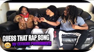Guess That Rap Song w/EXTREME PUNISHMENT! 😬