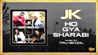 JK  | Ho Giyah Sharabi | Tru-Skool | Full Audio | VIP Records