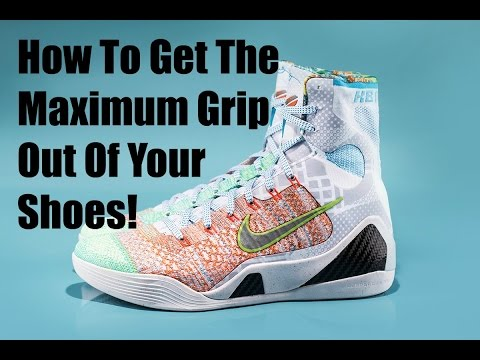 How To Get The Maximum Grip Out Of Your shoes!