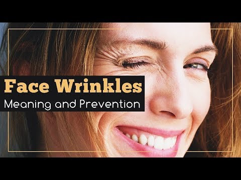 Face Wrinkles: Meaning and Prevention